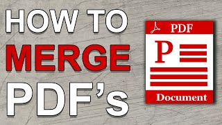 How To Merge PDF Files Into One - Windows 10 And Mac