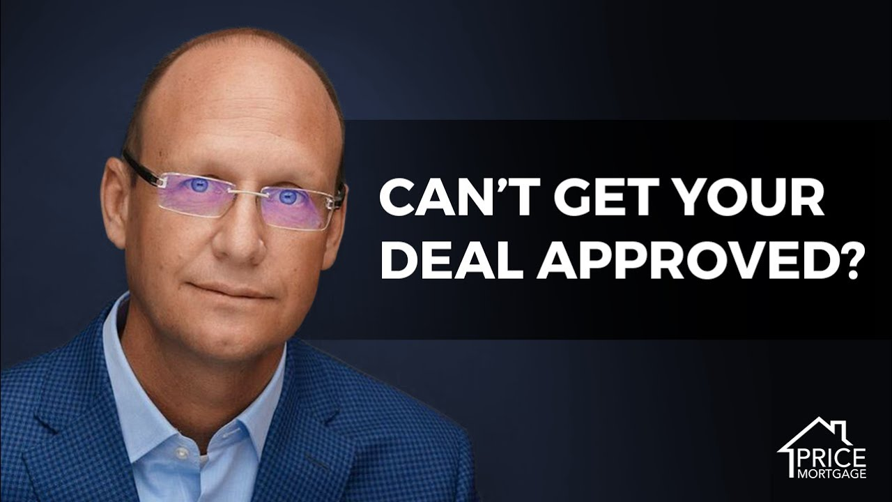 Can't Get Your Deal Approved?