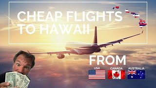 How to find Cheap flights to Hawaii - From US, Canada & Australia on a cheap flight to Hawaii