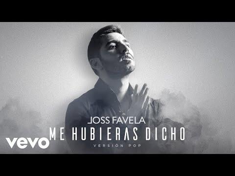 Joss Favela - Me Hubieras Dicho (Versión Pop - Audio)