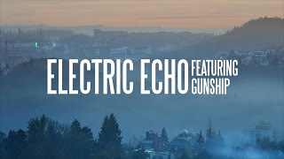 Metrik   Electric Echo (feat. Gunship)