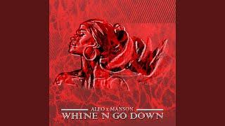 Whine N Go Down