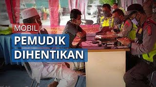 3 Mobil Pribadi Berisi 17 Orang Asal Jakarta ke Madura Dihentikan, Harusnya ODP