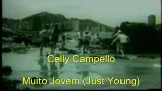 celly campello- muito jovem (just young)