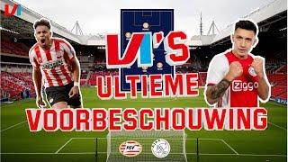 VI's ULTIEME VOORBESCHOUWING: Alles Over De Kraker PSV-AJAX!