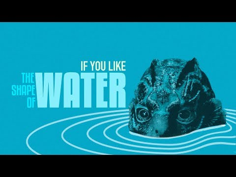 6 Films to Whet Your Appetite If You Like 'The Shape of Water'