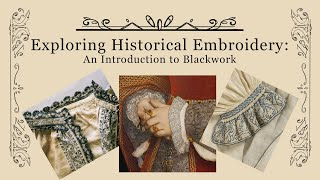Exploring Historical Embroidery: An Intro To Blackwork