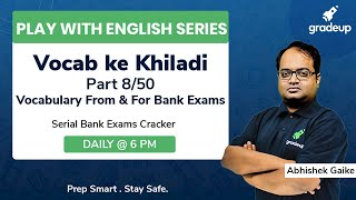 Important Vocabulary Asked In Bank Exams || Part 8/50 || Abhishek Gaike || Gradeup