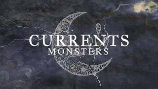 Currents - Monsters