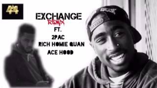 Bryson Tiller- Exchange (REMIX) Ft. 2Pac, Rich Homie Quan, Ace Hood