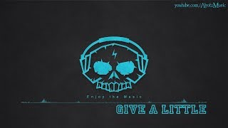 Give A Little by Anders Lystell - [2010s Pop Music]