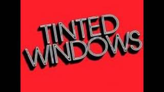 Tinted Windows - Without Love