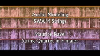 Audio Modeling SWAM Strings × Maurice Ravel String Quartet In F Major