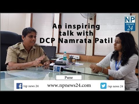An inspiring talk with DCP Namrata Patil for MPSC and UPSC aspirants exclusively on NP News 24