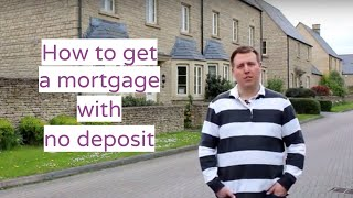 How to get a mortgage with no deposit