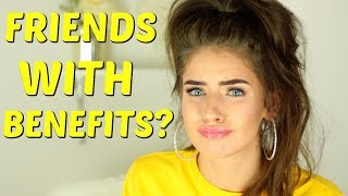 LETS TALK: FRIENDS WITH BENEFITS | Jessie B