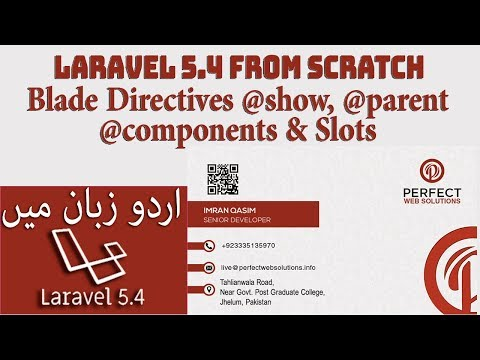 Laravel 5.4 Tutorial For Beginners Part 22: Blade Components and Slots | @show, @parent in Urdu 2018