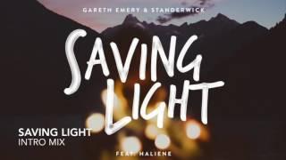 [Trance] - Gareth Emery & Standerwick - Saving Light (Intro Mix) [feat. HALIENE]