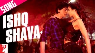 Ishq Shava - Jab Tak Hai Jaan - Song Video