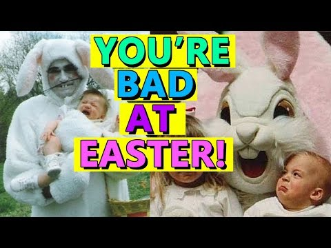 You're Bad at Easter!! (видео)