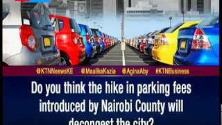 Do you think hiking Nairobi County parking fees will decongest the city? | BUSINESS TODAY