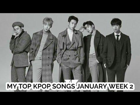 MY TOP KPOP SONGS JANUARY WEEK 2