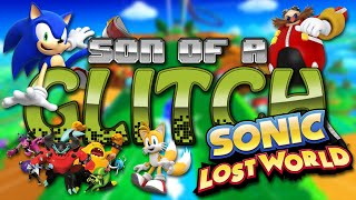 Sonic Lost World Glitches (Wii U) - Son Of A Glitch - Episode 38