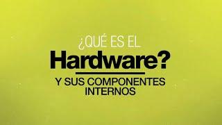 ¿Que Es El Hardware? Componentes Internos.