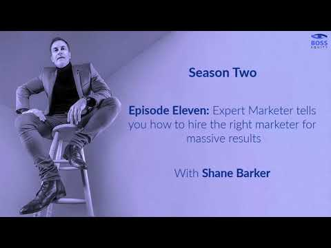 Season 2 - Episode 11: Expert marketer tells you how to hire the right marketer for massive results