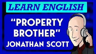 Learn English With Property Brother: Jonathan Scott