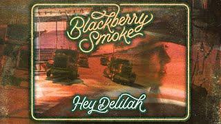 Blackberry Smoke Hey Delilah