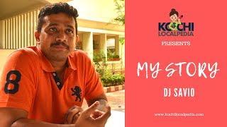 Kochi Localpedia | My story | DJ Savyo