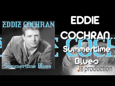 Summertime Blues performed by Eddie Cochran