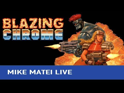 Blazing Chrome Part 2 - Mike Matei Live