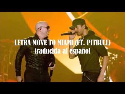 Enrique Iglesias, Pitbull - Move To Miami (Traducida al español)