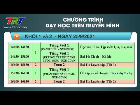 Lớp 1: Tiếng Việt (3 tiết); Lớp 2: Toán (2 tiết).  - Dạy học trên truyền hình HueTV ngày 25/9/2021
