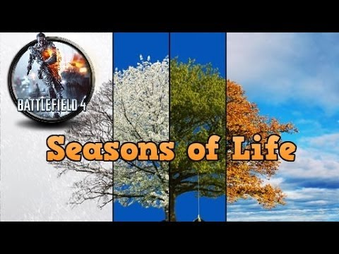 Seasons of Life (Battlefield 4 Gameplay)