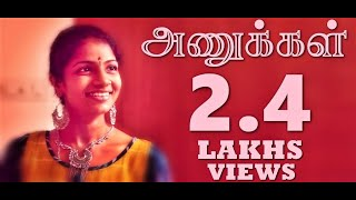 Anukkal -  Latest Tamil Short Film 2019