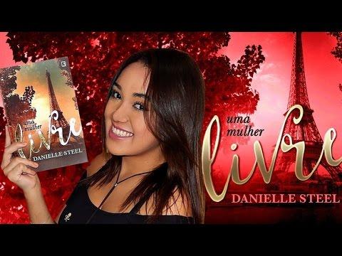 UMA MULHER LIVRE, de Danielle Steel | Magia Literária