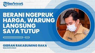 Wali Kota Solo Gibran Siap Sikat PKL yang Sengaja 'Ngepruk' Harga, Warung Langsung Ditutup
