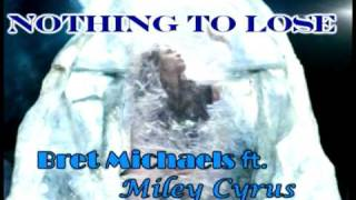 Bret Michaels (feat. Miley Cyrus) - Nothing To Lose