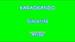Karaoke Italiano - Sincerità - Arisa ( Testo )