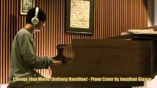 Change Your World (Anthony Hamilton) - Piano Cover by Jonathan Gipaya