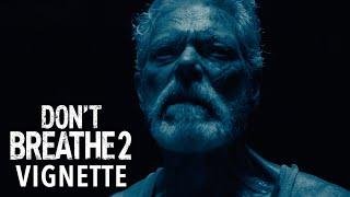 DON'T BREATHE 2 Vignette - Bad Man