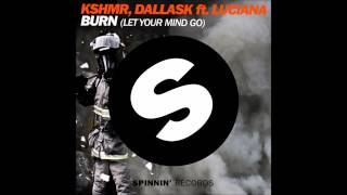 KSHMR, DallasK & Luciana - Burn (Let Your Mind Go) [Extended Mix]