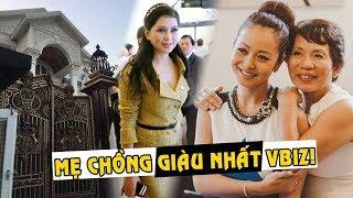 HÉ LỘ những mẹ chồng QUYỀN LỰC, GIÀU CÓ NHẤT showbiz Việt khiến ai cũng khiếp sợ
