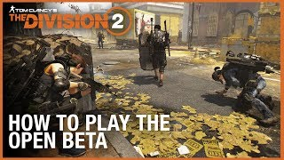 Tom Clancy's The Division 2: How to Play the Open Beta | Ubisoft [NA]