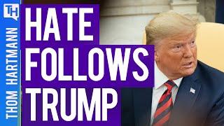 Where Trump Goes - Hate Crime Follows