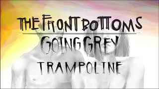 The Front Bottoms: Trampoline (Official Audio)