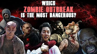 Which Zombie Outbreak is the MOST Dangerous?